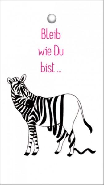 Tags Zebra Bleib wie Du bist