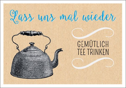 Postk. Vintage Lass uns mal wieder Tee